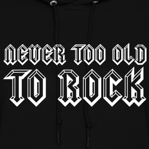 Never Too Old To Rock Hoodies - Women's Hoodie