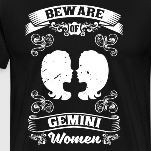 Beware of Gemini Women Zodiac Astrology T-Shirt T-Shirts - Men's Premium T-Shirt