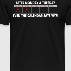 After Monday And Tuesday - Men's Premium T-Shirt