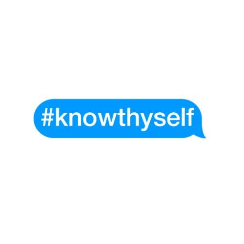#KnowThyself