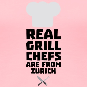 Real Grill Chefs are from Zurich Sc57z T-Shirts - Women's Premium T-Shirt