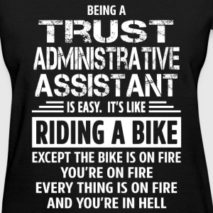 Trust Administrative Assistant T-Shirts - Women's T-Shirt