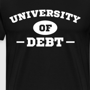 University of Debt Mock School Financial T-Shirt T-Shirts - Men's Premium T-Shirt