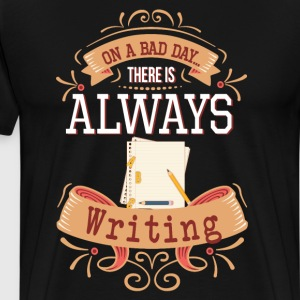 On a Bad Day There is Always Writing T-Shirt T-Shirts - Men's Premium T-Shirt