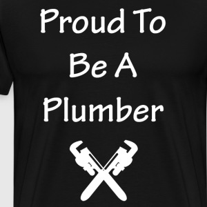 Proud to be a Plumber Tradesperson Pride T-Shirt T-Shirts - Men's Premium T-Shirt