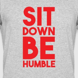 Sit Down Be Humble T-Shirt - Men's 50/50 T-Shirt