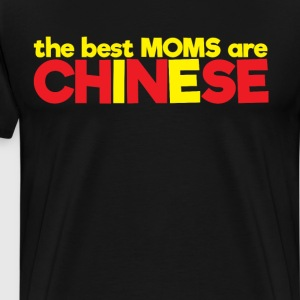 The Best Moms are Chinese Pride Mother's Day Shirt T-Shirts - Men's Premium T-Shirt