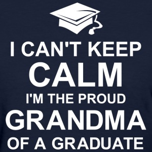 Keep Calm Graduation Grandma T-Shirts - Women's T-Shirt