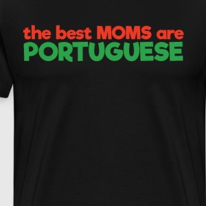 The Best Moms are Portuguese Pride Mother's Day  T-Shirts - Men's Premium T-Shirt