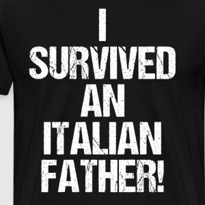 I Survived an Italian Father Funny Heritage Shirt T-Shirts - Men's Premium T-Shirt