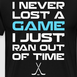 Never Lost a Game Ran Out of Time Field Hockey  T-Shirts - Men's Premium T-Shirt