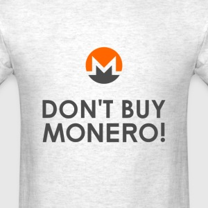DON'T BUY MONERO! T-Shirts - Men's T-Shirt
