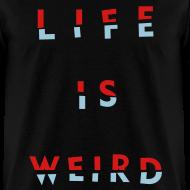 Design ~ LIFE IS WEIRD
