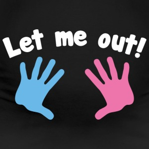 Let Me Out! - Women's Maternity T-Shirt