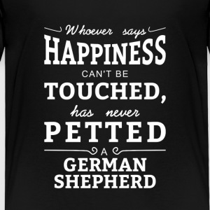 Happiness cant touched neve petted German Shepherd Baby & Toddler Shirts - Toddler Premium T-Shirt