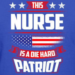 4th Of July Nurse Die Hard Patriot Shirt Gift T-Shirts - Women's T-Shirt