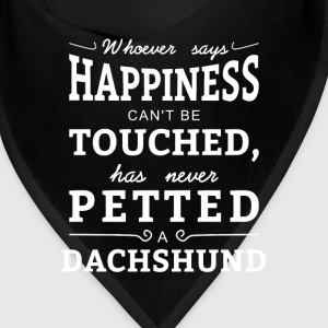Happiness can't touched never petted a Dachshund Caps - Bandana