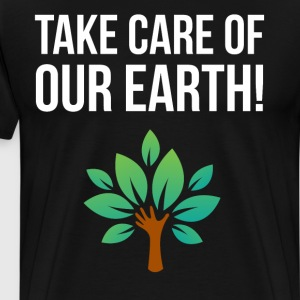 Take Care of Our Earth Tree Hugger Arbor Day Shirt T-Shirts - Men's Premium T-Shirt