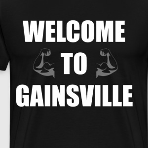 Welcome to Gainsville Weightlifting T-Shirt T-Shirts - Men's Premium T-Shirt