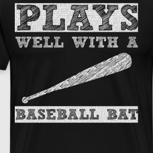 Plays Well with a Baseball Bat Player T-Shirt T-Shirts - Men's Premium T-Shirt