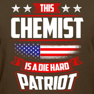 4th Of July Chemist Die Hard Patriot Shirt Gift T-Shirts - Women's T-Shirt