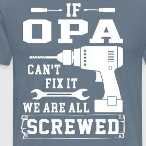 If Opa can't fix it we are all screwed - Men's Premium T-Shirt
