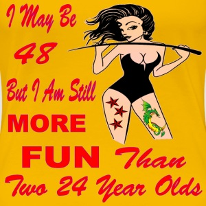 I'm More Fun Than 2 Girls Half My Age  - Women's Premium T-Shirt