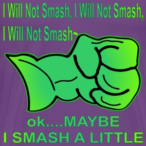 I Will Not Smash Ok Maybe I Smash A Little  - Men's Premium T-Shirt
