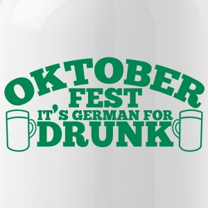 oktober fest it's german for DRUNK Oktoberfest design Accessories - Water Bottle