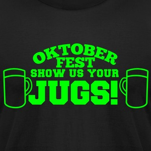 OKTOBERFEST  Show us your JUGS T-Shirts - Men's T-Shirt by American Apparel