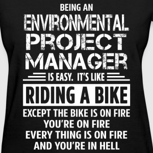 Environmental Project Manager - Women's T-Shirt