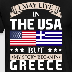 May Live in USA Story Began in Greece Flag T-Shirt T-Shirts - Men's Premium T-Shirt
