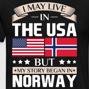 May Live in USA Story Began in Norway Flag T-Shirt T-Shirts - Men's Premium T-Shirt