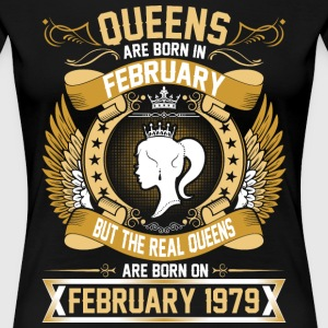 The Real Queens Are Born On February 1979 T-Shirts - Women's Premium T-Shirt