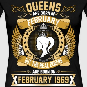 The Real Queens Are Born On February 1969 T-Shirts - Women's Premium T-Shirt
