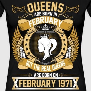 The Real Queens Are Born On February 1971 T-Shirts - Women's Premium T-Shirt