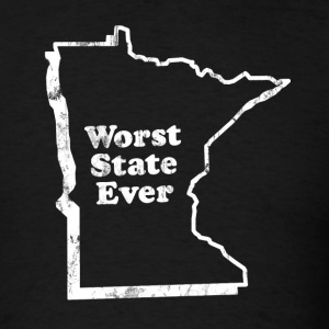 MINNESOTA - WORST STATE EVER T-Shirts - Men's T-Shirt