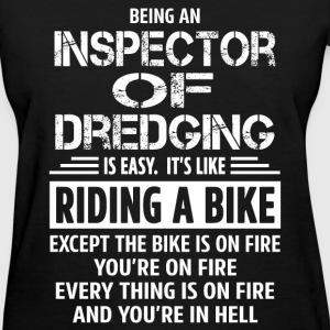 Inspector Of Dredging - Women's T-Shirt