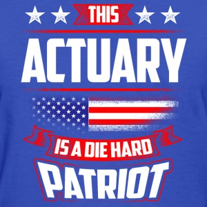 4th Of July Actuary Shirt Gift Patriot T-Shirts - Women's T-Shirt