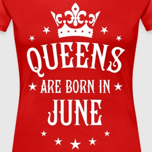 Queens are born in June birthday sexy Woman Tee - Women's Premium T-Shirt