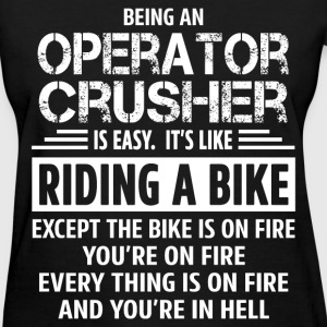 Operator Crusher - Women's T-Shirt