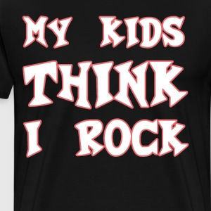 My Kids Think I Rock Heavy Metal Rocker T-Shirt T-Shirts - Men's Premium T-Shirt
