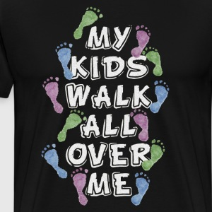My Kids Walk All Over Me Mom Dad T-Shirt T-Shirts - Men's Premium T-Shirt