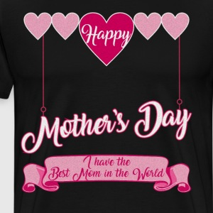 Mother's Day I have Best Mom in the World Heart  T-Shirts - Men's Premium T-Shirt