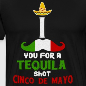 I Mustache You for a Tequila Shot Cinco de Mayo  T-Shirts - Men's Premium T-Shirt