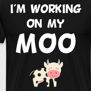 I'm Working on My Moo Cow Farm Animal T-Shirt T-Shirts - Men's Premium T-Shirt