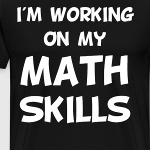 I'm Working on My Math Skills Accountant T-Shirt T-Shirts - Men's Premium T-Shirt