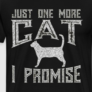 Just One More Cat I Promise Kitty Lover T-Shirt T-Shirts - Men's Premium T-Shirt