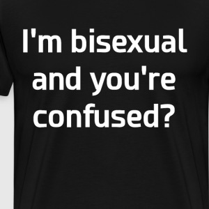 I'm Bisexual and You're Confused LGBT T-Shirt T-Shirts - Men's Premium T-Shirt