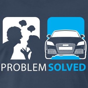 Car Problem Solved Audi T-Shirts - Men's Premium T-Shirt